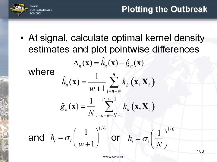 Plotting the Outbreak • At signal, calculate optimal kernel density estimates and plot pointwise