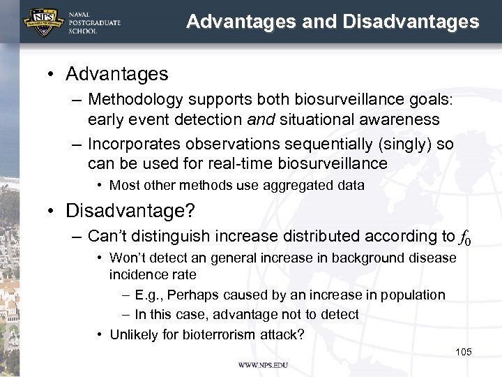 Advantages and Disadvantages • Advantages – Methodology supports both biosurveillance goals: early event detection