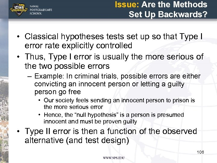 Issue: Are the Methods Set Up Backwards? • Classical hypotheses tests set up so