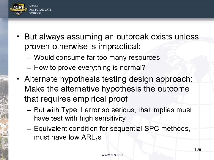 • But always assuming an outbreak exists unless proven otherwise is impractical: –