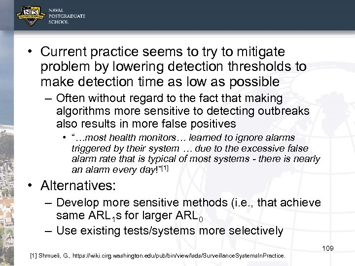 • Current practice seems to try to mitigate problem by lowering detection thresholds