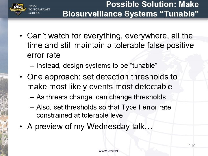 """Possible Solution: Make Biosurveillance Systems """"Tunable"""" • Can't watch for everything, everywhere, all the"""