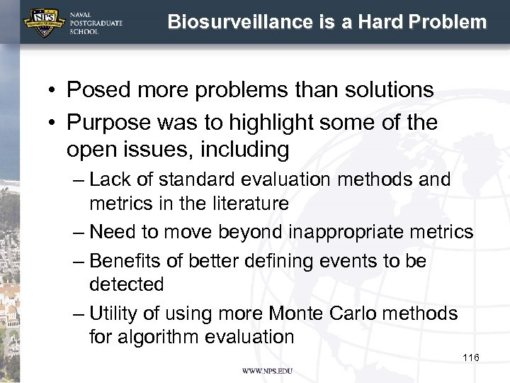 Biosurveillance is a Hard Problem • Posed more problems than solutions • Purpose was