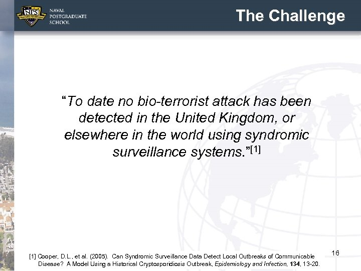 """The Challenge """"To date no bio-terrorist attack has been detected in the United Kingdom,"""