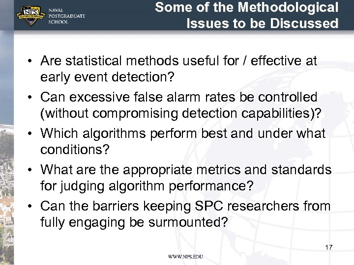 Some of the Methodological Issues to be Discussed • Are statistical methods useful for
