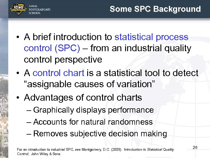 Some SPC Background • A brief introduction to statistical process control (SPC) – from