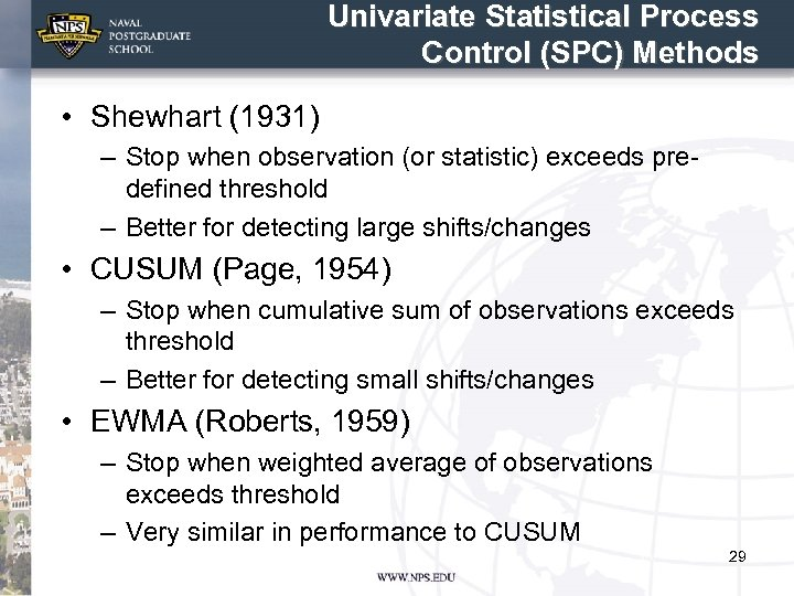 Univariate Statistical Process Control (SPC) Methods • Shewhart (1931) – Stop when observation (or