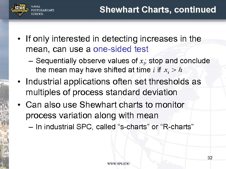 Shewhart Charts, continued • If only interested in detecting increases in the mean, can