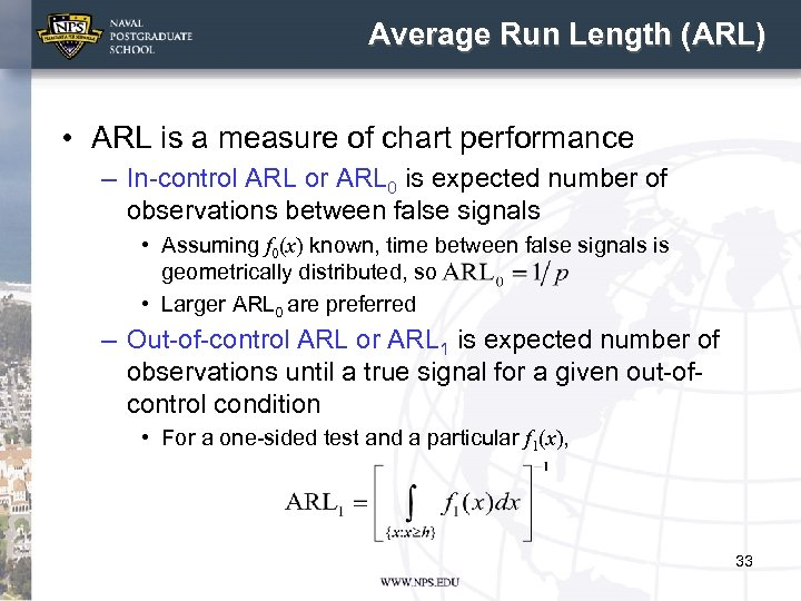 Average Run Length (ARL) • ARL is a measure of chart performance – In-control