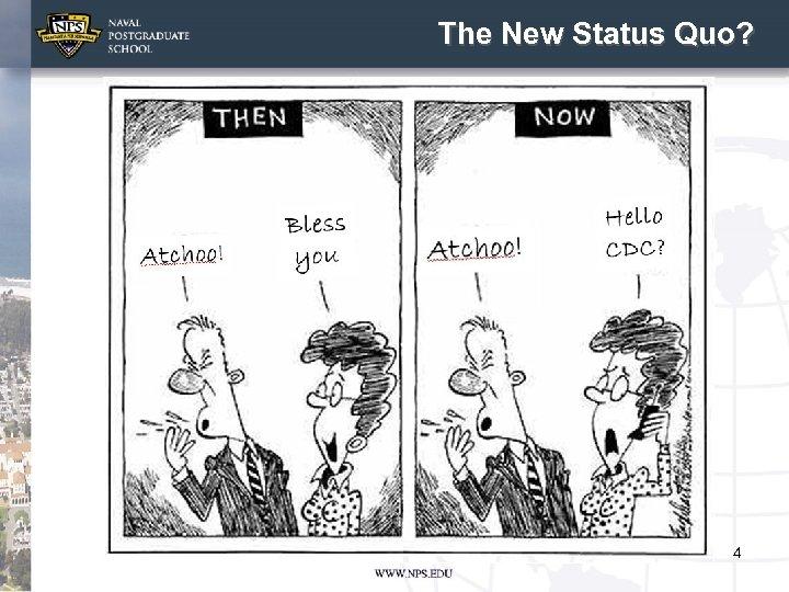 The New Status Quo? 4