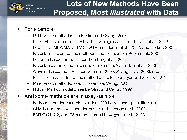 Lots of New Methods Have Been Proposed, Most Illustrated with Data • For example: