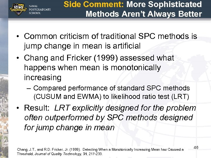 Side Comment: More Sophisticated Methods Aren't Always Better • Common criticism of traditional SPC