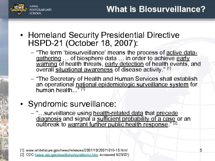 """What is Biosurveillance? • Homeland Security Presidential Directive HSPD-21 (October 18, 2007): – """"The"""