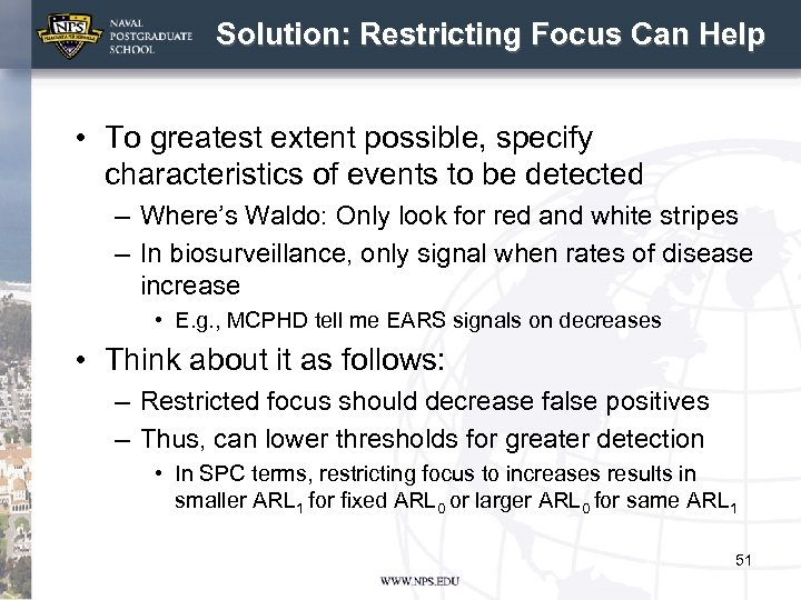 Solution: Restricting Focus Can Help • To greatest extent possible, specify characteristics of events