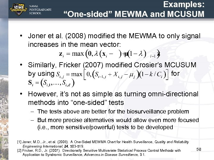 """Examples: """"One-sided"""" MEWMA and MCUSUM • Joner et al. (2008) modified the MEWMA to"""