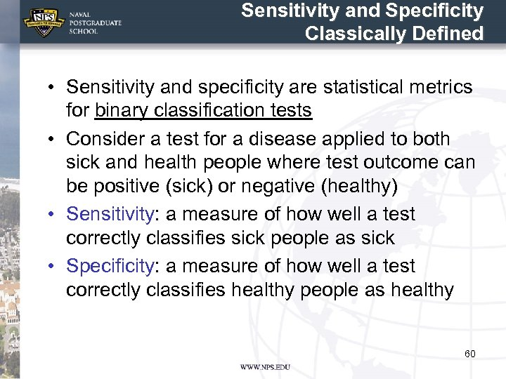 Sensitivity and Specificity Classically Defined • Sensitivity and specificity are statistical metrics for binary