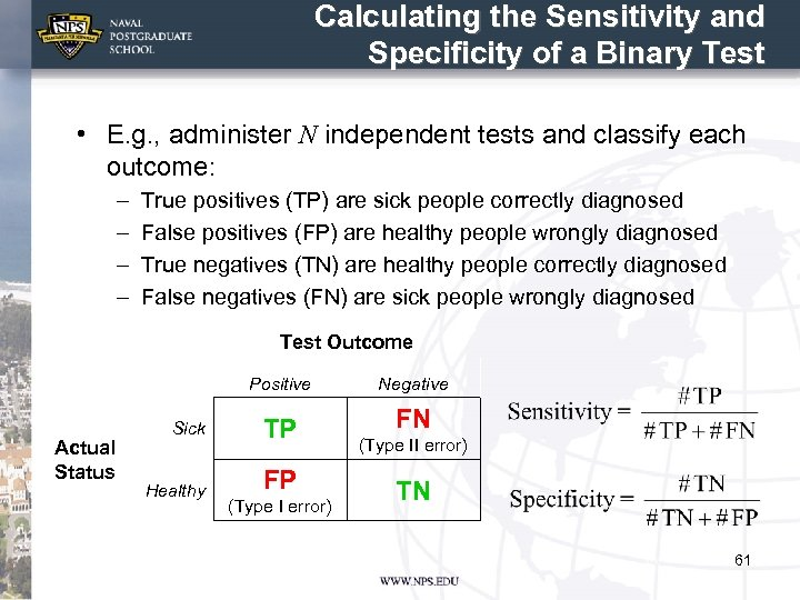 Calculating the Sensitivity and Specificity of a Binary Test • E. g. , administer