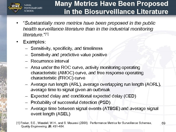 """Many Metrics Have Been Proposed in the Biosurveillance Literature • """"Substantially more metrics have"""