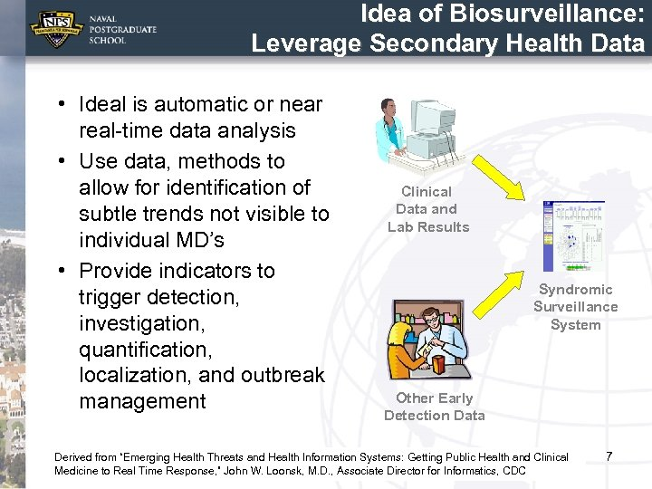 Idea of Biosurveillance: Leverage Secondary Health Data • Ideal is automatic or near real-time