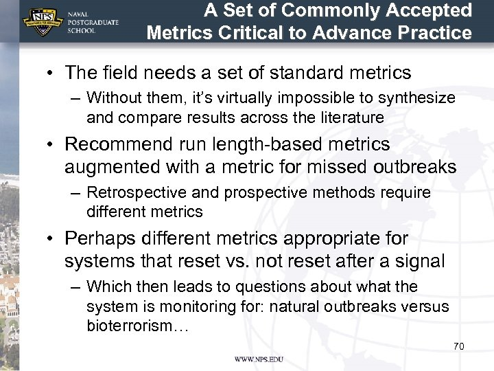 A Set of Commonly Accepted Metrics Critical to Advance Practice • The field needs