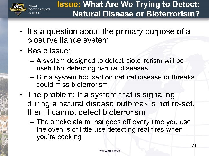 Issue: What Are We Trying to Detect: Natural Disease or Bioterrorism? • It's a