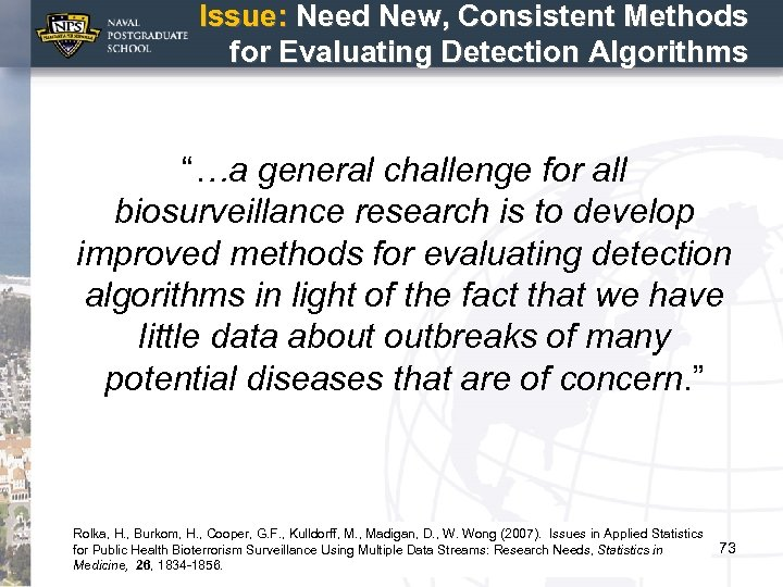 """Issue: Need New, Consistent Methods for Evaluating Detection Algorithms """"…a general challenge for all"""
