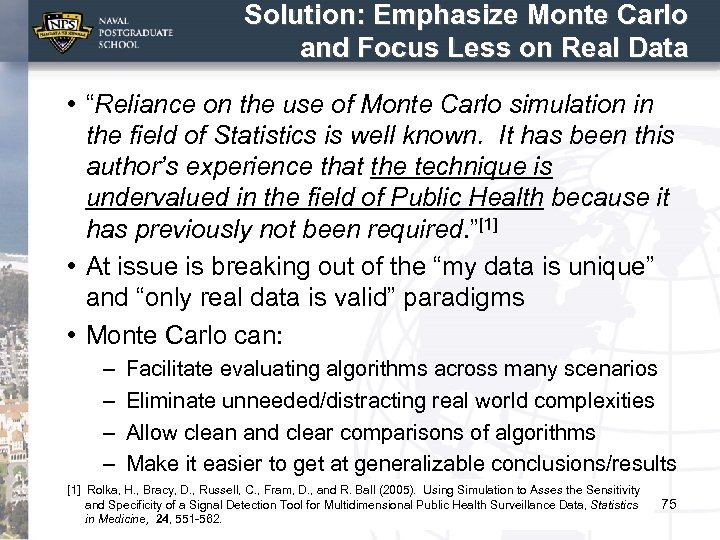 """Solution: Emphasize Monte Carlo and Focus Less on Real Data • """"Reliance on the"""