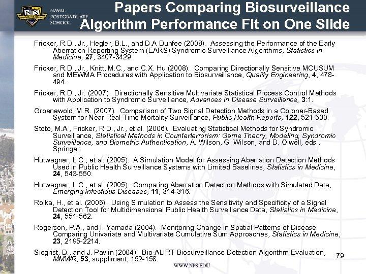 Papers Comparing Biosurveillance Algorithm Performance Fit on One Slide Fricker, R. D. , Jr.