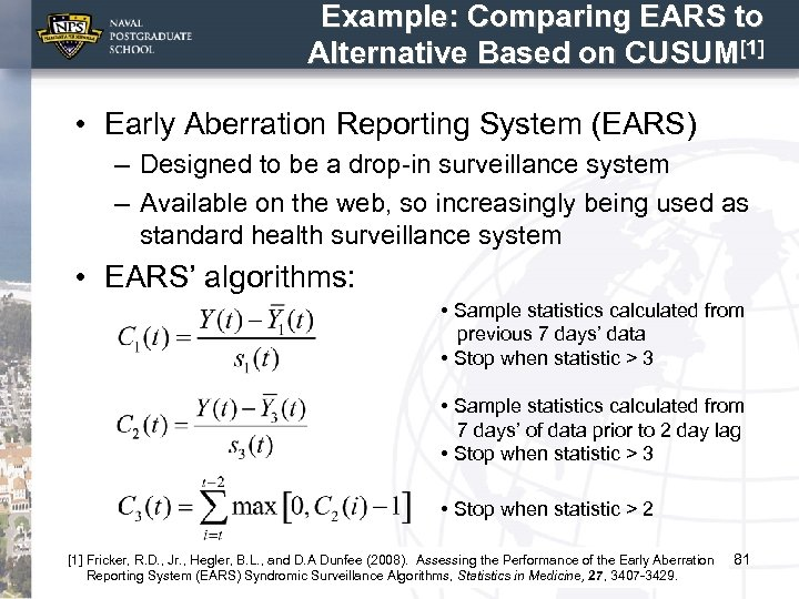 Example: Comparing EARS to Alternative Based on CUSUM[1] • Early Aberration Reporting System (EARS)