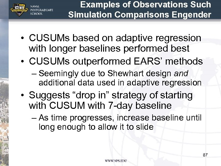 Examples of Observations Such Simulation Comparisons Engender • CUSUMs based on adaptive regression with