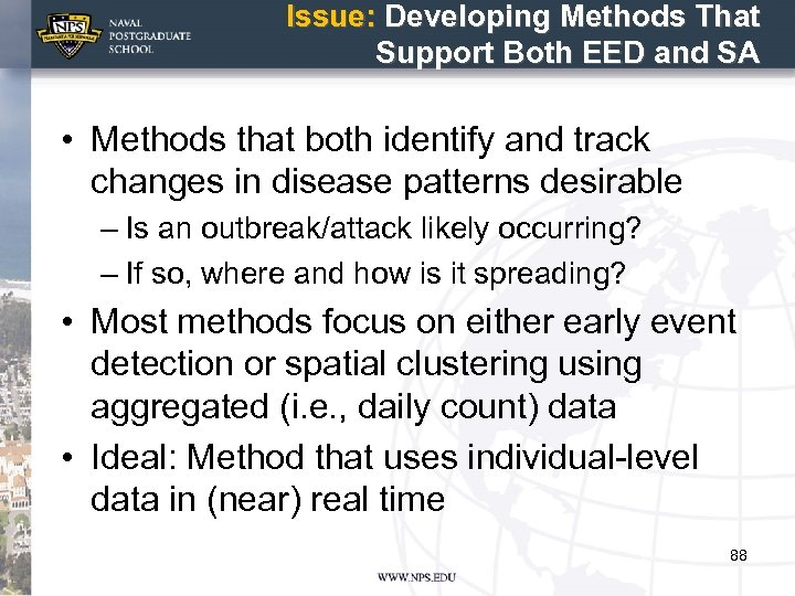 Issue: Developing Methods That Support Both EED and SA • Methods that both identify