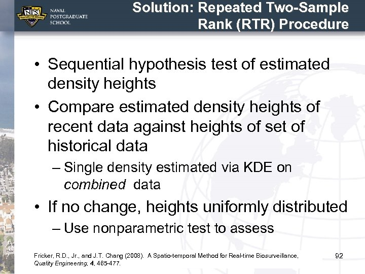 Solution: Repeated Two-Sample Rank (RTR) Procedure • Sequential hypothesis test of estimated density heights
