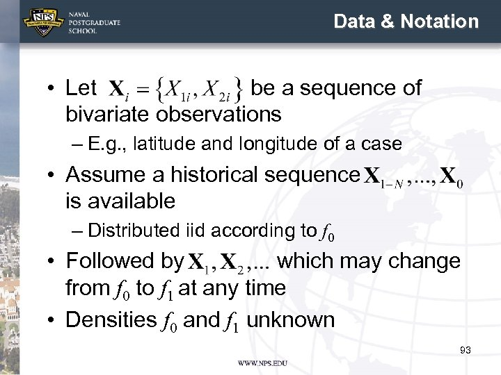 Data & Notation • Let be a sequence of bivariate observations – E. g.