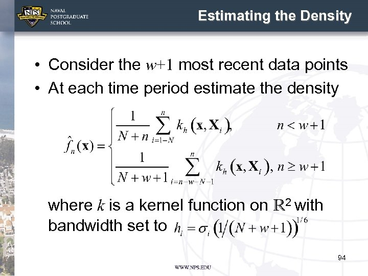 Estimating the Density • Consider the w+1 most recent data points • At each