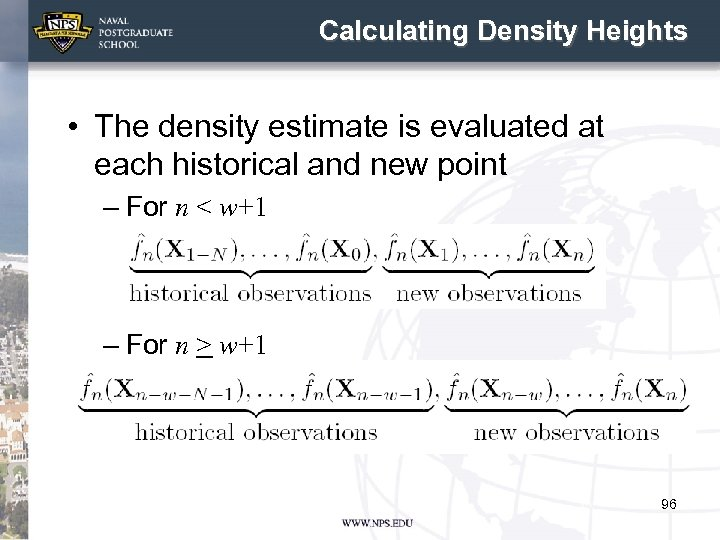 Calculating Density Heights • The density estimate is evaluated at each historical and new