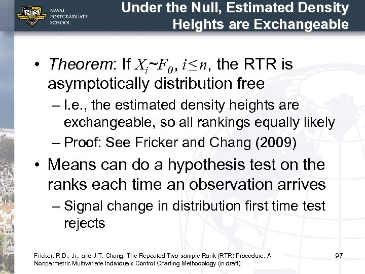 Under the Null, Estimated Density Heights are Exchangeable • Theorem: If Xi~F 0 ,