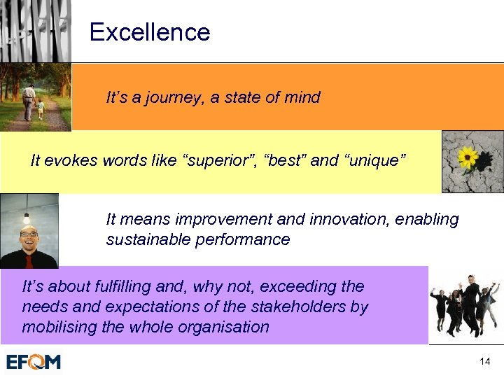 """Excellence It's a journey, a state of mind It evokes words like """"superior"""", """"best"""""""