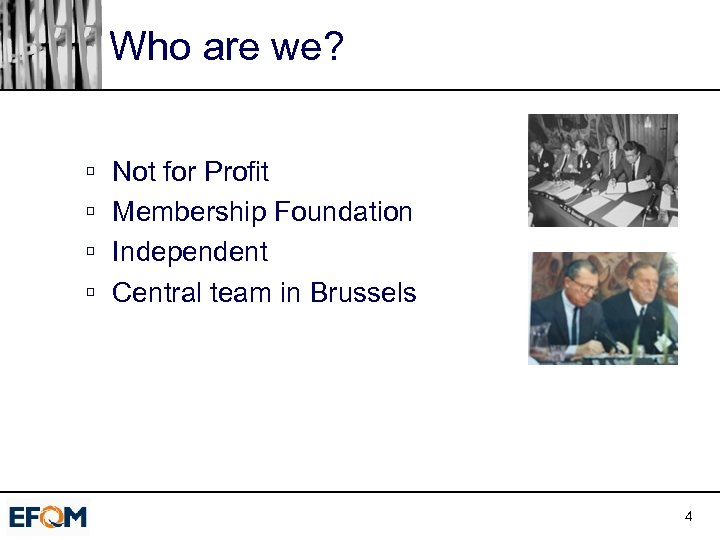 Who are we? ú ú Not for Profit Membership Foundation Independent Central team in
