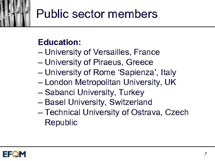 Public sector members Education: – University of Versailles, France – University of Piraeus, Greece