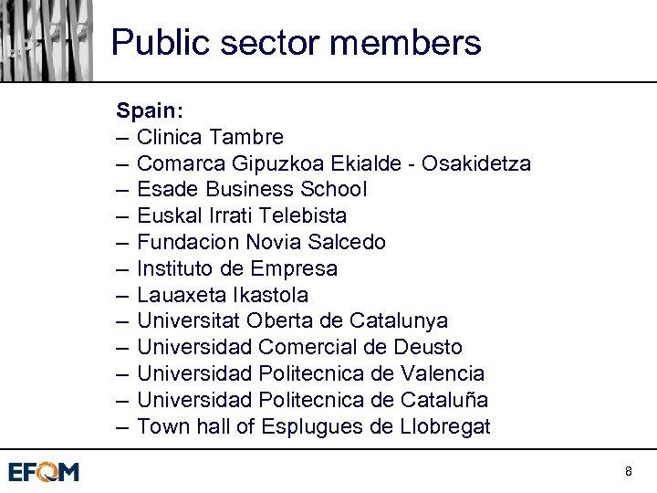 Public sector members Spain: – Clinica Tambre – Comarca Gipuzkoa Ekialde - Osakidetza –