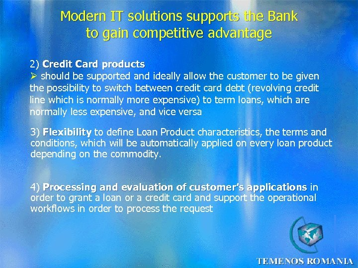 Modern IT solutions supports the Bank to gain competitive advantage 2) Credit Card products