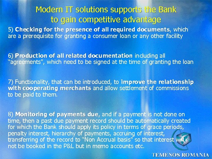 Modern IT solutions supports the Bank to gain competitive advantage 5) Checking for the