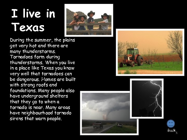 I live in Texas During the summer, the plains get very hot and there