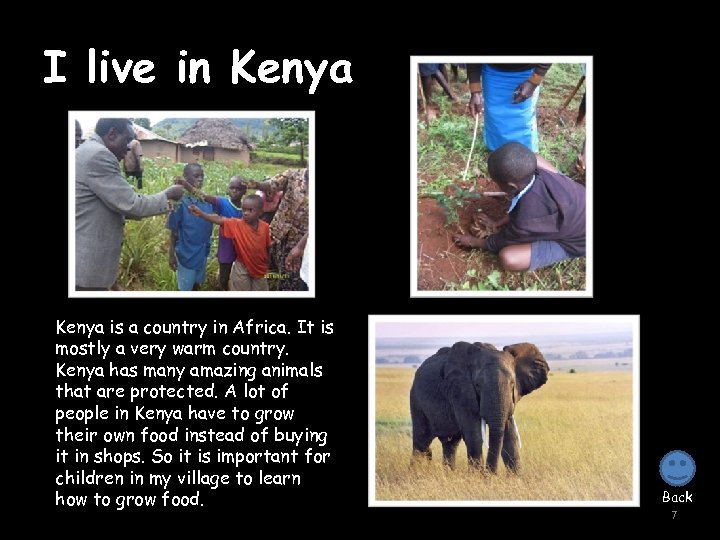 I live in Kenya is a country in Africa. It is mostly a very