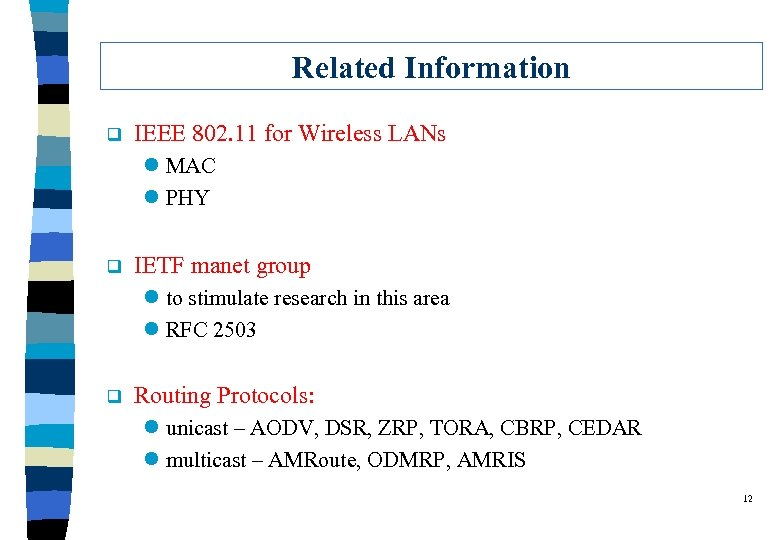 Related Information q IEEE 802. 11 for Wireless LANs l MAC l PHY q