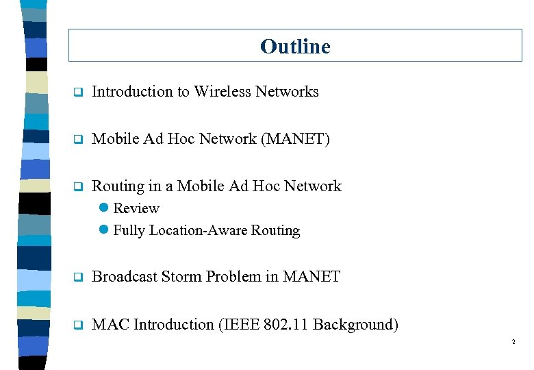 Routing and Broadcast in a Mobile Ad Hoc