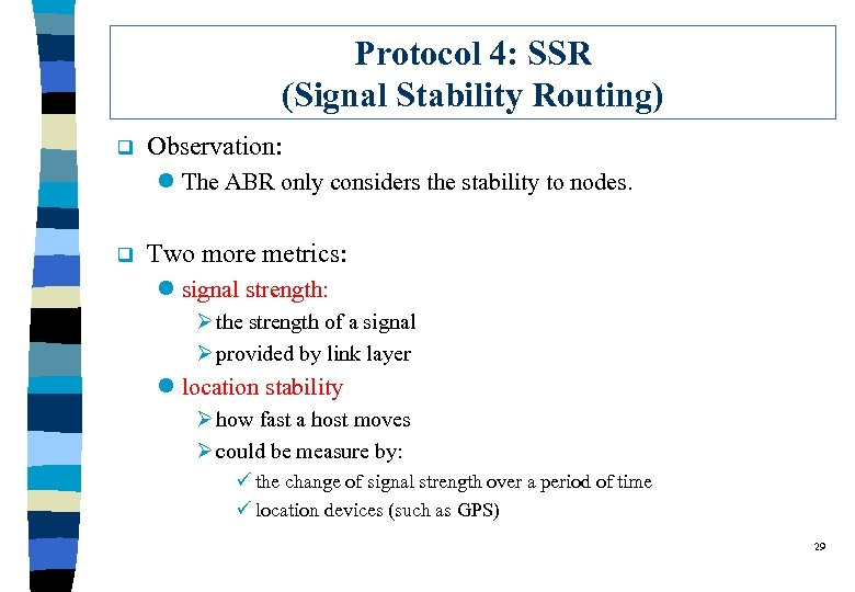 Protocol 4: SSR (Signal Stability Routing) q Observation: l The ABR only considers the