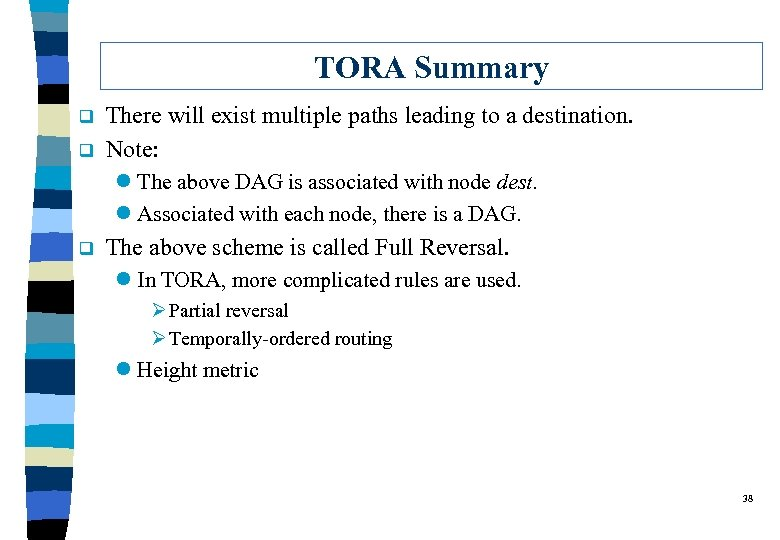 TORA Summary q q There will exist multiple paths leading to a destination. Note: