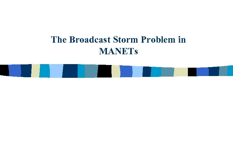 The Broadcast Storm Problem in MANETs