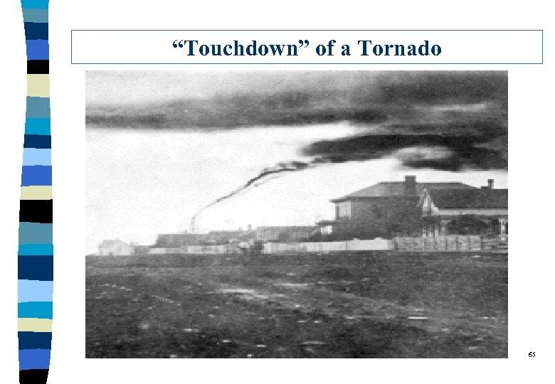 """Touchdown"" of a Tornado 65"